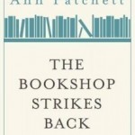 The Bookshop Strikes Back by Ann Patchett