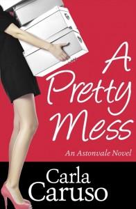 A Pretty Mess by Carla Caruso