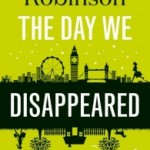 Review: The Day We Disappeared by Lucy Robinson