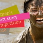 Courses and Competitions: Mslexia Woman's Short Story Competition 2016