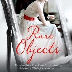 Blog Tour: Rare Objects by Kathleen Tessaro