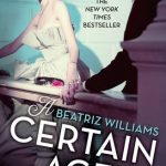 Blog Tour: A Certain Age by Beatriz Williams – Review