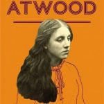 July's Novel Kicks Book Club: Alias Grace by Margaret Atwood