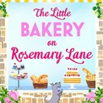 Blog Tour: The Little Bakery on Rosemary Lane by Ellen Berry