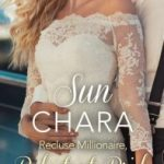 Extract: Recluse Millionaire, Reluctant Bride by Sun Chara