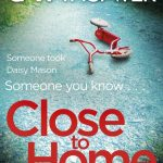 Book Review and Extract – Close To Home by Cara Hunter