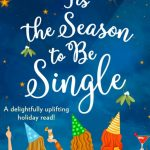Book Review: 'Tis The Season To Be Single by Laura Ziepe