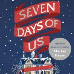 Book Extract and Giveaway: Seven Days of Us by Francesca Hornak