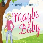 Book Review: Maybe Baby by Carol Thomas