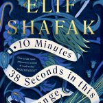 Book Review: 10 Minutes 38 Seconds in This Strange World by Elif Shafak