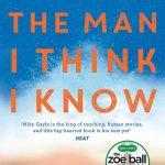 Novel Kicks Book Club: The Man I Think I Know by Mike Gayle