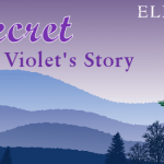 Cover Reveal: The Secret – Violet's Story by Eliza J. Scott
