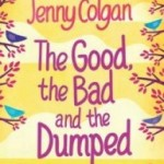 The Good, The Bad and the Dumped by Jenny Colgan.