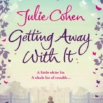 Getting Away With It by Julie Cohen.
