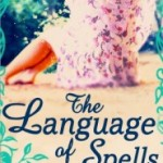 The Language of Spells by Sarah Painter.