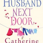 My Husband Next Door by Catherine Alliott.
