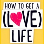 We Review How To Get A (Love) Life by Rosie Blake