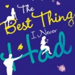 The Best Thing I Never Had Blog Tour – Review