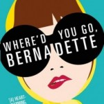 July's Book Corner – Where'd You Go, Bernadette by Maria Semple