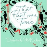 Review: That Part Was True by Deborah McKinlay