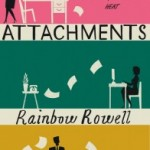 July's Book Club: Attachments by Rainbow Rowell