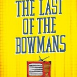 Blog Tour: The Last of The Bowmans by J. Paul Henderson.