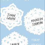 December's Novel Kicks Book Club: Let It Snow by John Green, Maureen Johnson & Lauren Myracle