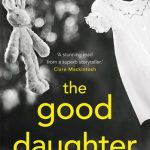 Book Cover Reveal: The Good Daughter by Alexandra Burt