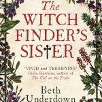Blog Tour: The Witchfinder's Sister by Beth Underdown – Book Review