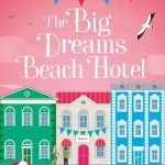 Extract: The Big Dreams Beach Hotel by Lilly Bartlett