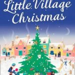 Book Review: The Little Village Christmas by Sue Moorcroft