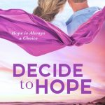 Cover Reveal: Decide To Hope by June A. Converse