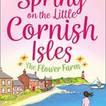 Book Review: Spring on the Little Cornish Isles: The Flower Farm by Phillipa Ashley