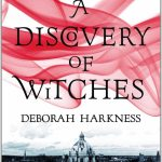 Novel Kicks Book Club: A Discovery of Witches by Deborah Harkness