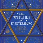 Book Review: The Witches of St. Petersburg by Imogen Edwards-Jones