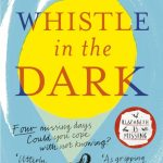 Book Extract: Whistle in the Dark by Emma Healey
