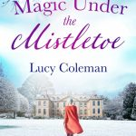 Book Extract: Magic Under the Mistletoe by Lucy Coleman