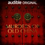 Audiobook Review: Murders of Old China by Paul French
