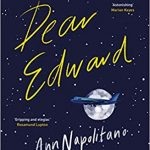 Novel Kicks Book Club: Dear Edward by Ann Napolitano