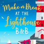 Book Review: Make or Break at the Lighthouse B&B by Portia MacIntosh