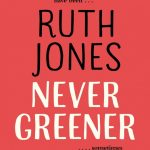 Novel Kicks Book Club: Never Greener by Ruth Jones