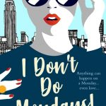 Book Extract: I Don't Do Mondays by Colette Kebell