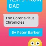 Book Review: Texts From Dad: The Coronavirus Chronicles by Peter Barber