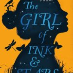 Novel Kicks Book Club: The Girl of Ink and Stars by Kiran Millwood Hargrave