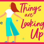 Book Review: Things Are Looking Up by Maxine Morrey