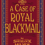 Book Review: A Case of Royal Blackmail by Sherlock Holmes