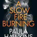 Book Review: Slow Fire Burning by Paula Hawkins